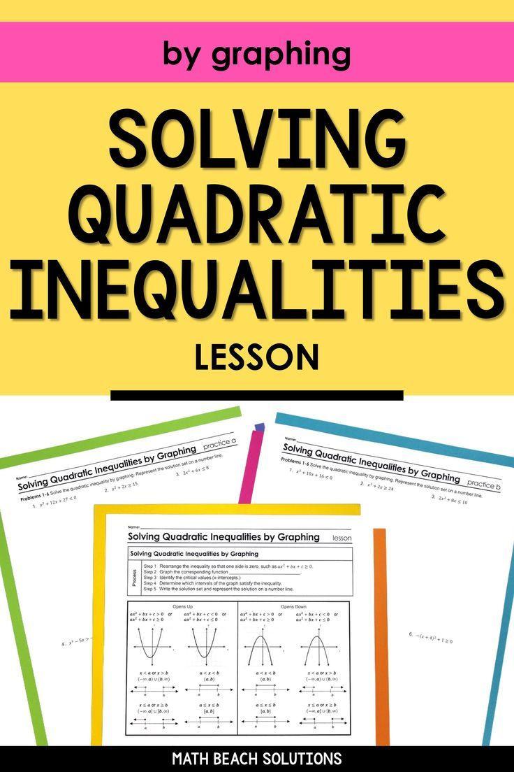 Solving Quadratic Inequalities Worksheet solving Quadratic Inequalities by Graphing Lesson