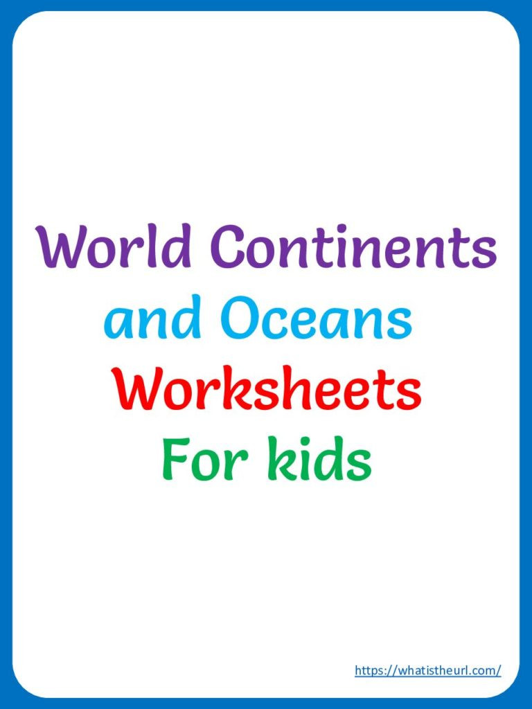 Continents and Oceans Worksheet World Continents and Oceans Worksheets Your Home Teacher